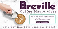 Free Barista Masterclasses Presented by Breville @ Espresso Planet!
